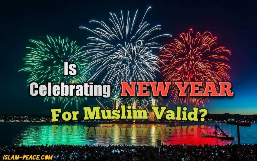 Is Celebrating New Year for Muslim Valid?